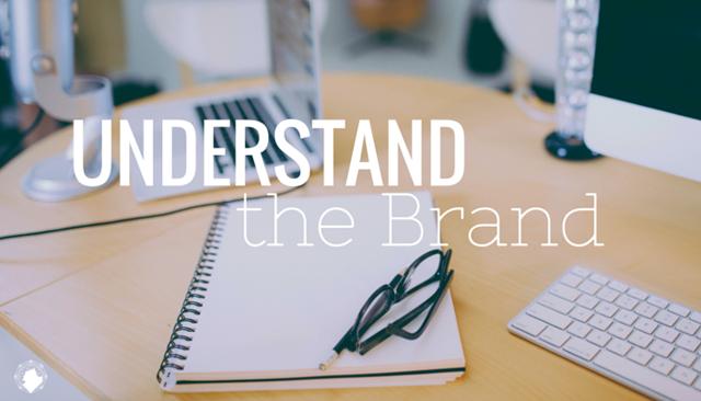 Understand the Brand