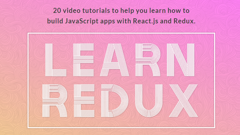 20 Video Tutorials to Learn Redux