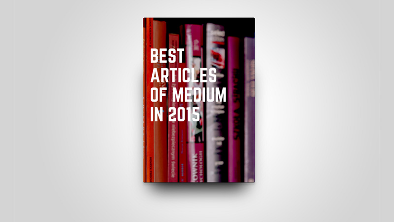 Best Articles of Medium in 2015