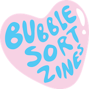 Bubblesort Zines