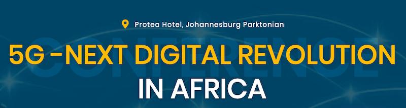 5G Africa Forum - Next Digital Revolution in Africa