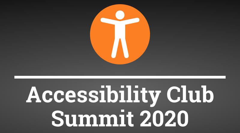 Accessibility Club Summit 2020